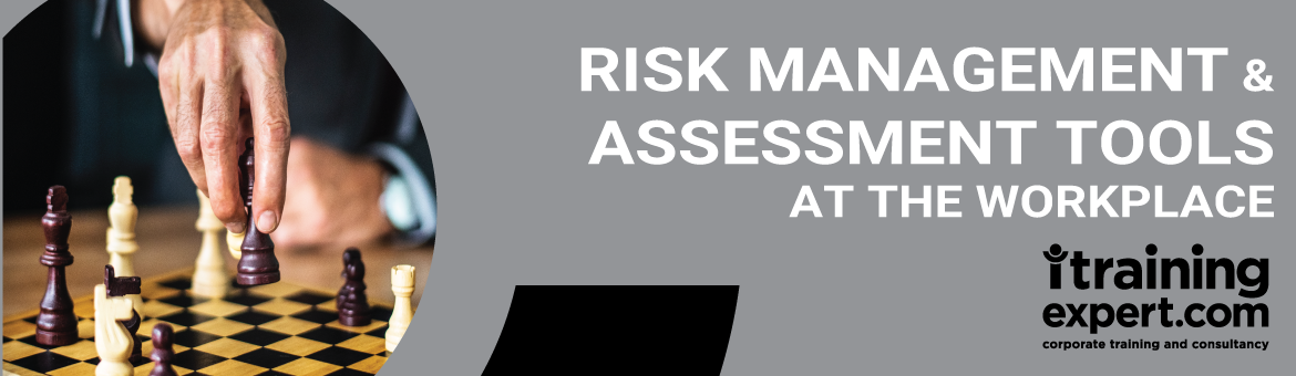 Risk Management & Assessment Tools at the Workplace