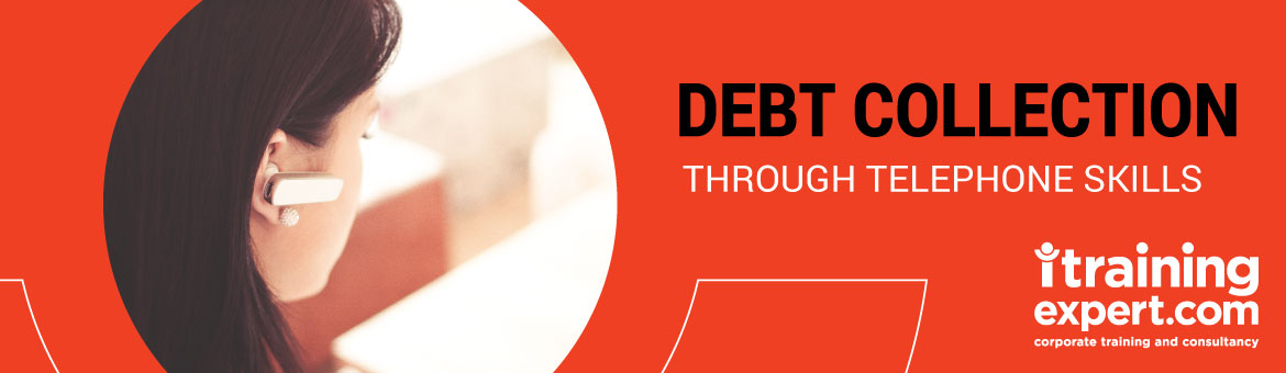 Debt Collection Through Telephone Skills